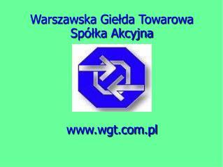 Warszawska Giełda Towarowa Spółka Akcyjna wgt.pl