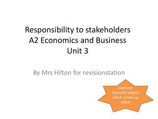 Responsibility to stakeholders A2 Economics and Business  Unit 3
