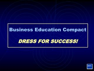 Business Education Compact DRESS FOR SUCCESS!
