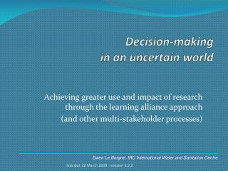 Decision-making  in an uncertain world