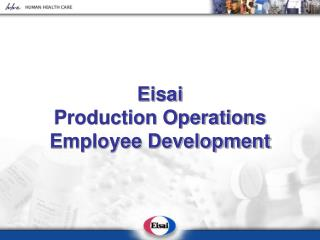Eisai  Production Operations Employee Development