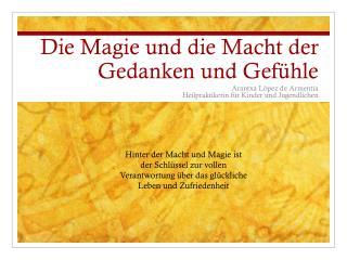 Die Magie und die Macht der Gedanken und Gefühle