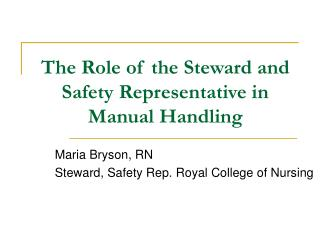 The Role of the Steward and Safety Representative in Manual Handling