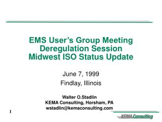 EMS User's Group Meeting  Deregulation Session Midwest ISO Status Update