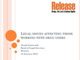 Legal issues affecting those working with drug users