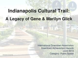 Indianapolis Cultural Trail:  A Legacy of Gene & Marilyn Glick