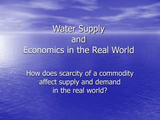 Water Supply and Economics in the Real World