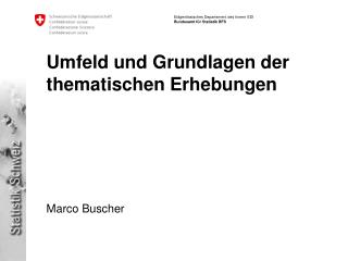 Umfeld und Grundlagen der thematischen Erhebungen