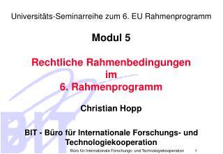 Universitäts-Seminarreihe zum 6. EU Rahmenprogramm Modul 5 Rechtliche Rahmenbedingungen im
