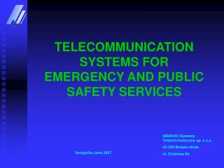 TELECOMMUNICATION SYSTEMS FOR EMERGENCY AND PUBLIC SAFETY SERVICES