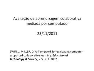 Avaliação de aprendizagem colaborativa mediada por computador 23/11/2011