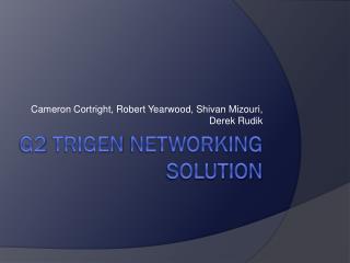 G2  TriGen  Networking Solution