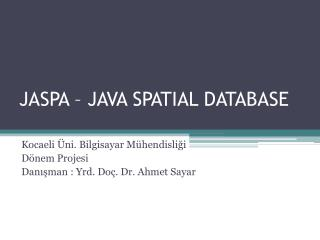 JASPA – JAVA SPATIAL DATABASE