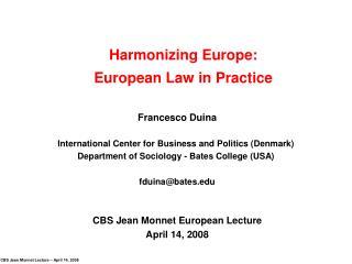Harmonizing Europe:  European Law in Practice