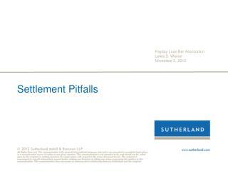 Settlement Pitfalls