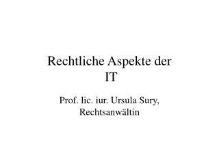 Rechtliche Aspekte der  IT