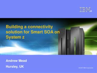 Building a connectivity solution for Smart SOA on System z