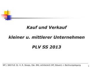 Kauf und Verkauf  kleiner u. mittlerer Unternehmen PLV SS 2013