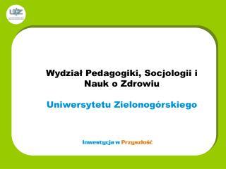 Wydział Pedagogiki, Socjologii i Nauk o Zdrowiu Uniwersytetu Zielonogórskiego