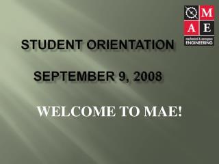 STUDENT  ORIENTATION September 9, 2008