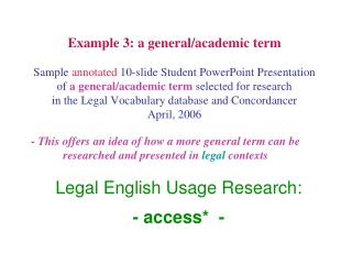 Legal English Usage Research: - access*  -