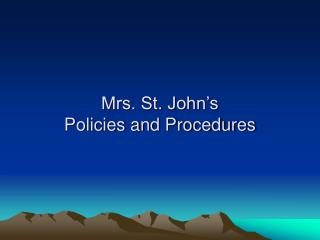 Mrs. St. John's  Policies and Procedures