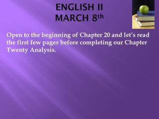 ENGLISH II MARCH  8 th