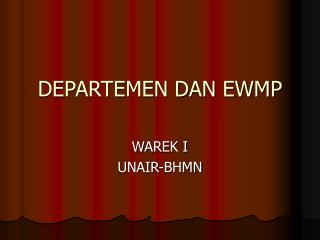 DEPARTEMEN DAN EWMP