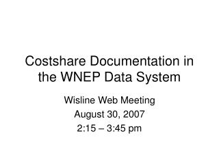 Costshare Documentation in the WNEP Data System