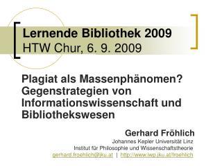 Lernende Bibliothek 2009 HTW Chur, 6. 9. 2009