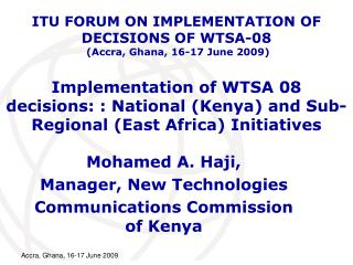 Mohamed A. Haji, Manager, New Technologies Communications Commission of Kenya