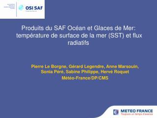 Produits du SAF Océan et Glaces de Mer:  température de surface de la mer (SST) et flux radiatifs