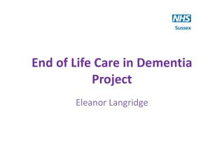 End of Life Care in Dementia  Project
