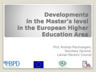 Developments  in the Master's level  in the European Higher Education Area