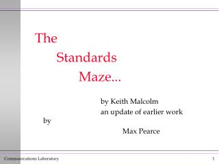 The  		Standards  			Maze... 				by Keith Malcolm 				an update of earlier work by 					Max Pearce