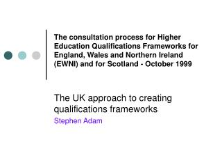The UK approach to creating qualifications frameworks Stephen Adam
