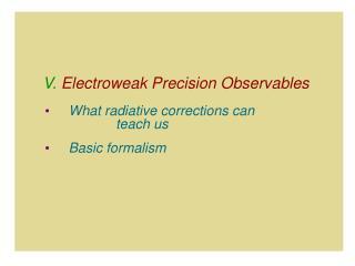 V.  Electroweak Precision Observables