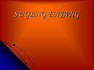 SUGENG ENJANG