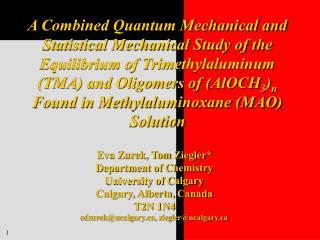 Eva Zurek, Tom Ziegler* Department of Chemistry University of Calgary Calgary, Alberta, Canada