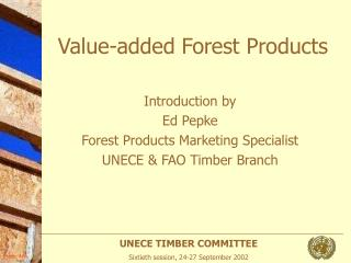 Value-added Forest Products