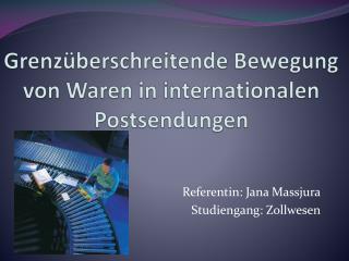 Grenzüberschreitende Bewegung von Waren in internationalen Postsendungen