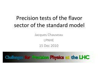 Precision tests of the flavor sector of the standard model