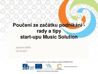 Poučení ze začátku podnikání - rady a tipy   start-upu Music Solution