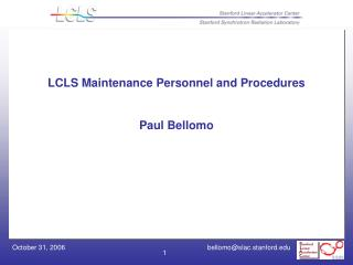LCLS Maintenance Personnel and Procedures Paul Bellomo