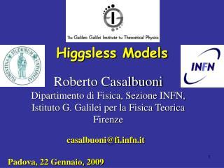 Roberto Casalbuoni Dipartimento di Fisica, Sezione INFN, Istituto G. Galilei per la Fisica Teorica