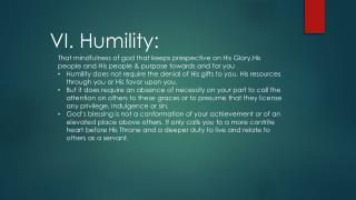 VI. Humility: