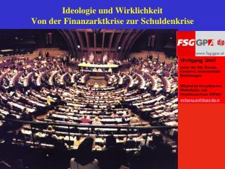 Ideologie und Wirklichkeit Von der Finanzarktkrise zur Schuldenkrise