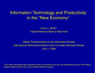 Information Technology and Productivity in the  New Economy