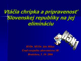 Vtáčia chrípka a pripravenosť Slovenskej republiky na jej elimináciu