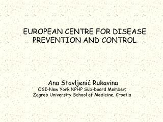 EUROPEAN CENTRE FOR DISEASE PREVENTION AND CONTROL